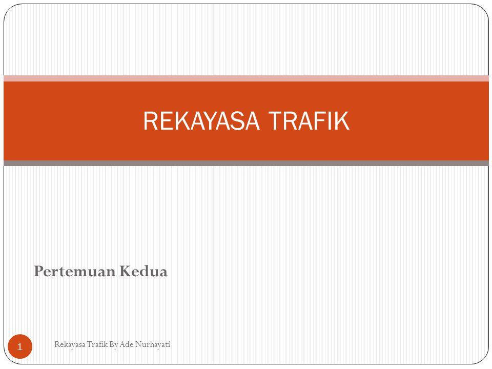 REKAYASA TRAFIK Pertemuan Kedua Rekayasa Trafik By Ade Nurhayati