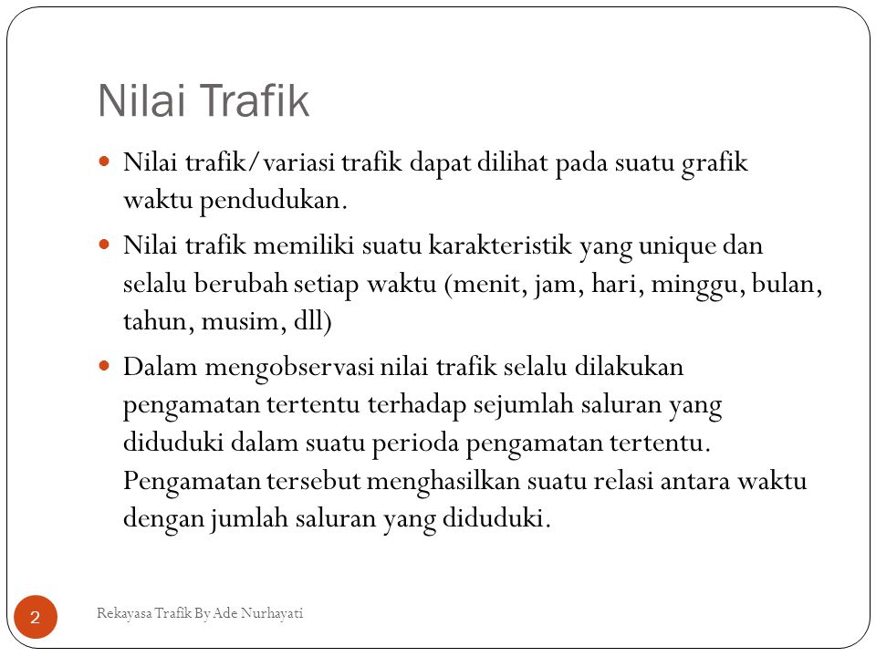 Nilai Trafik Nilai trafik/variasi trafik dapat dilihat pada suatu grafik waktu pendudukan.