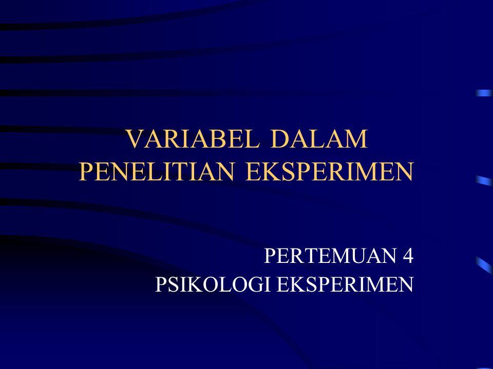 VARIABEL DALAM PENELITIAN EKSPERIMEN