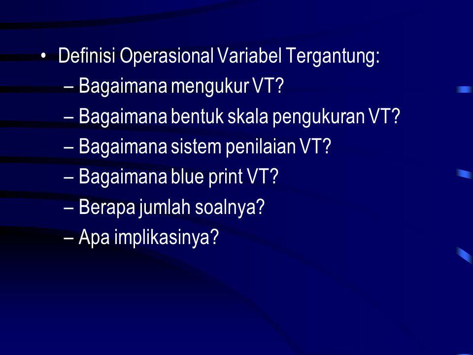 Definisi Operasional Variabel Tergantung: