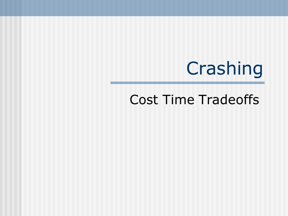 Crashing Cost Time Tradeoffs