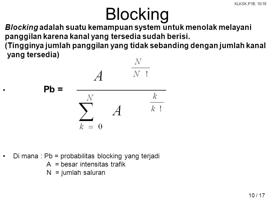Blocking Blocking adalah suatu kemampuan system untuk menolak melayani
