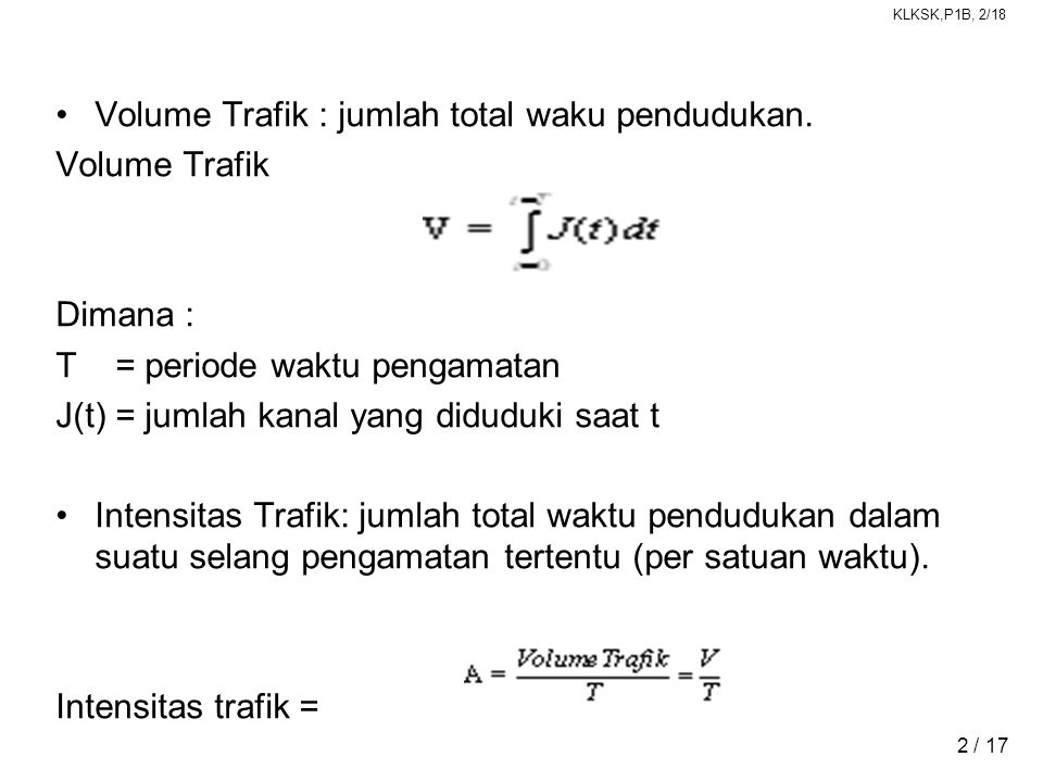 Volume Trafik : jumlah total waku pendudukan.