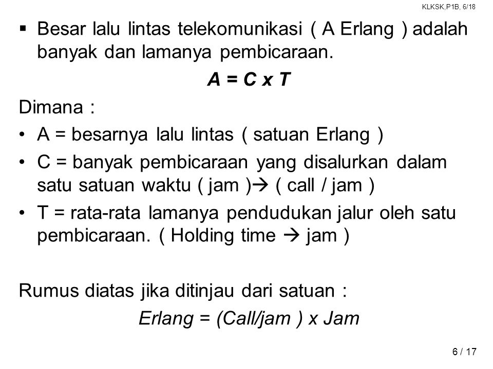 Erlang = (Call/jam ) x Jam