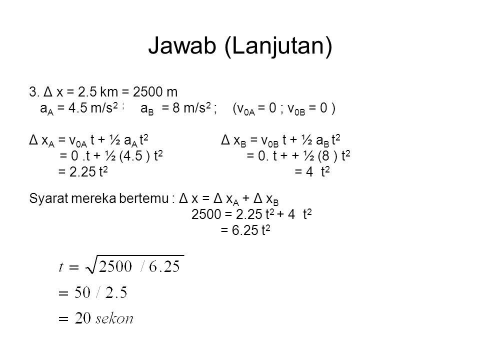 Jawab (Lanjutan) 3. Δ x = 2.5 km = 2500 m