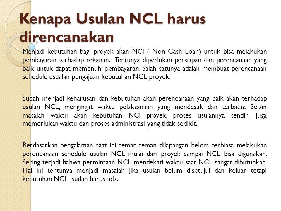 Kenapa Usulan NCL harus direncanakan