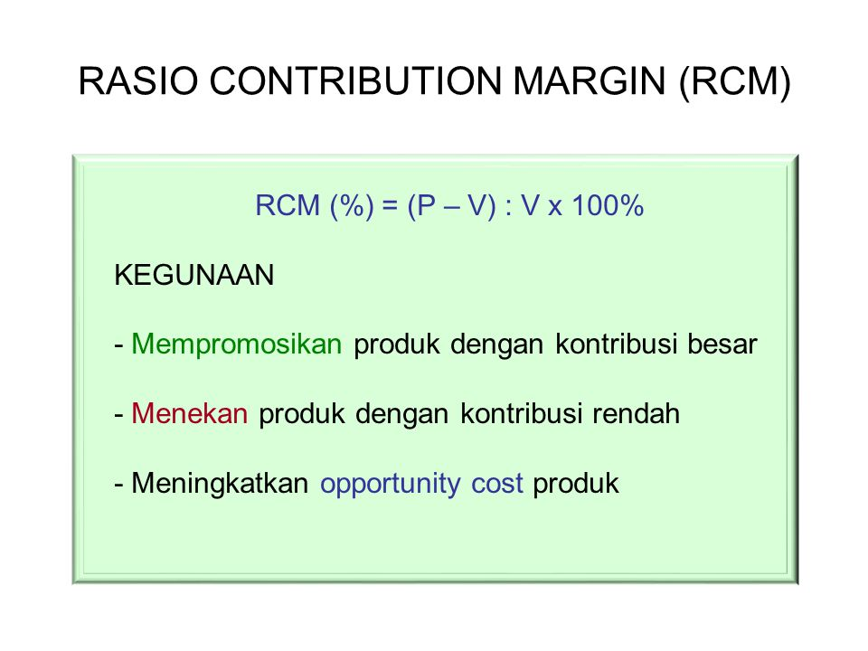 RASIO CONTRIBUTION MARGIN (RCM)