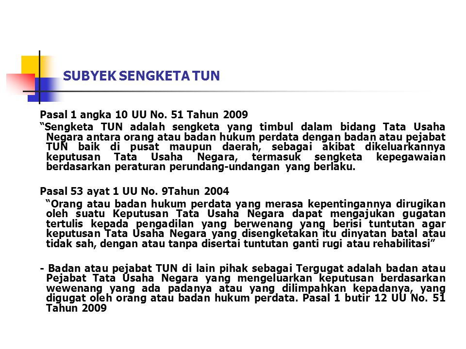 SUBYEK SENGKETA TUN Pasal 1 angka 10 UU No. 51 Tahun 2009