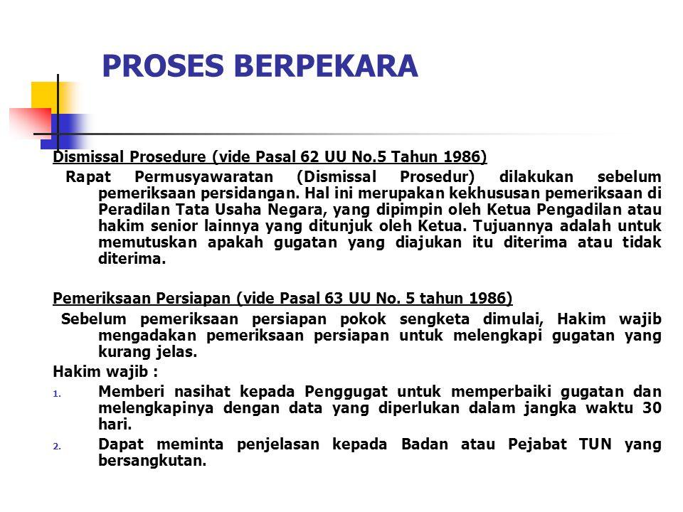 PROSES BERPEKARA Dismissal Prosedure (vide Pasal 62 UU No.5 Tahun 1986)