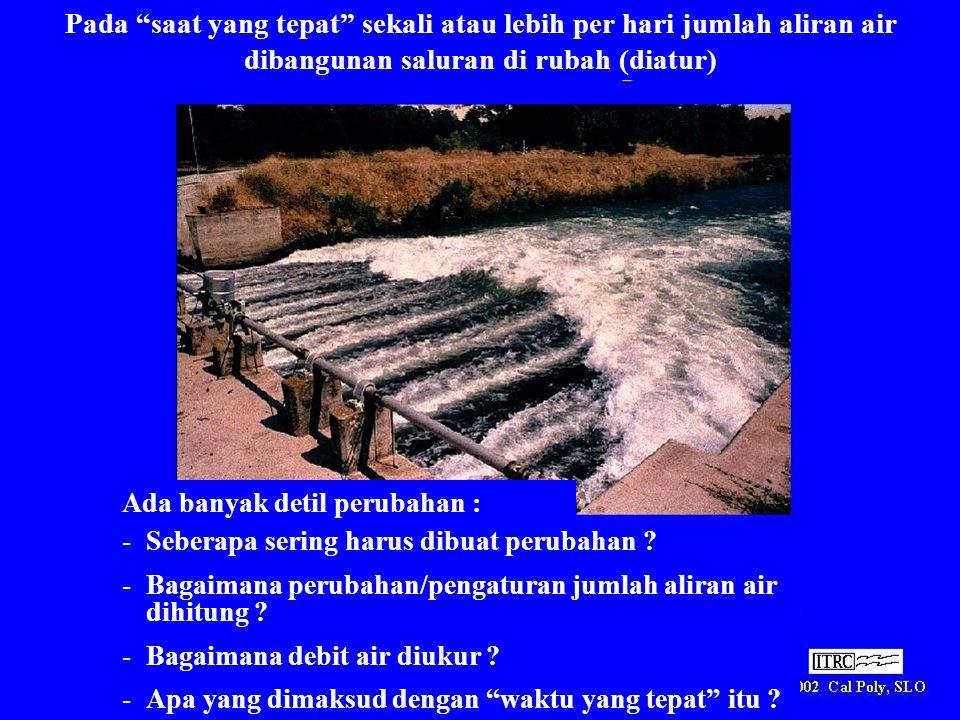 Pada saat yang tepat sekali atau lebih per hari jumlah aliran air dibangunan saluran di rubah (diatur)