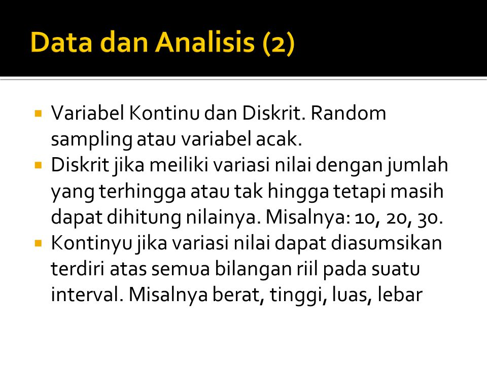 Data dan Analisis (2) Variabel Kontinu dan Diskrit. Random sampling atau variabel acak.