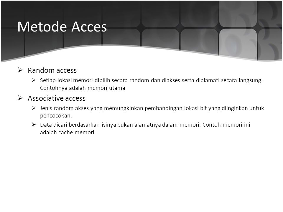 Metode Acces Random access Associative access