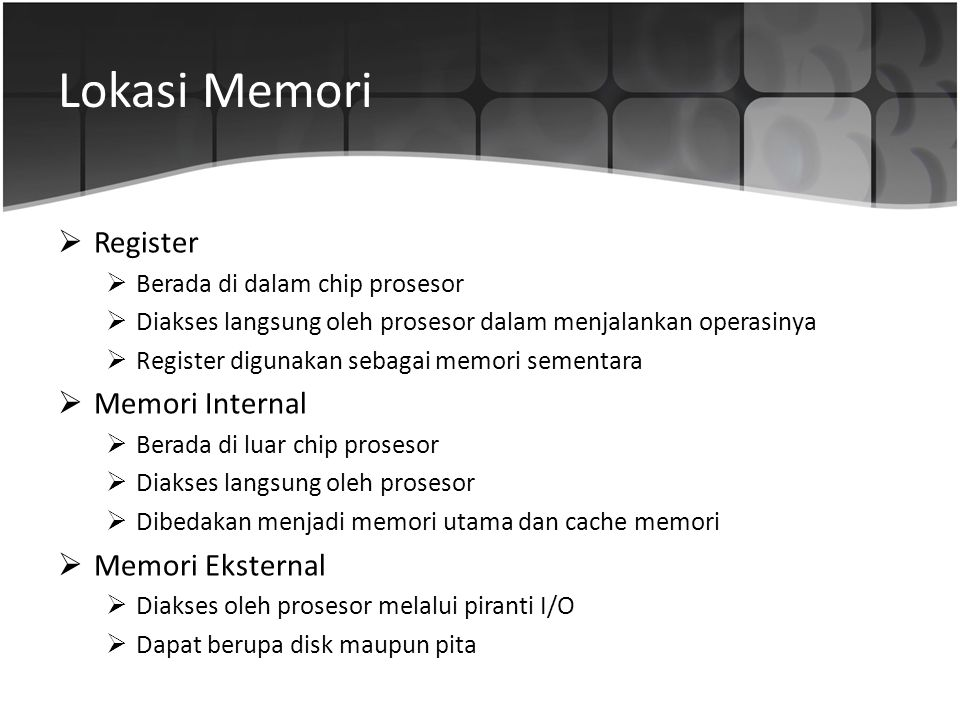Lokasi Memori Register Memori Internal Memori Eksternal