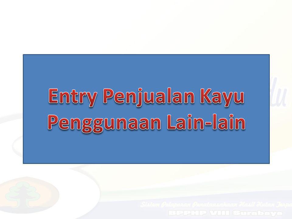 Entry Penjualan Kayu Penggunaan Lain-lain