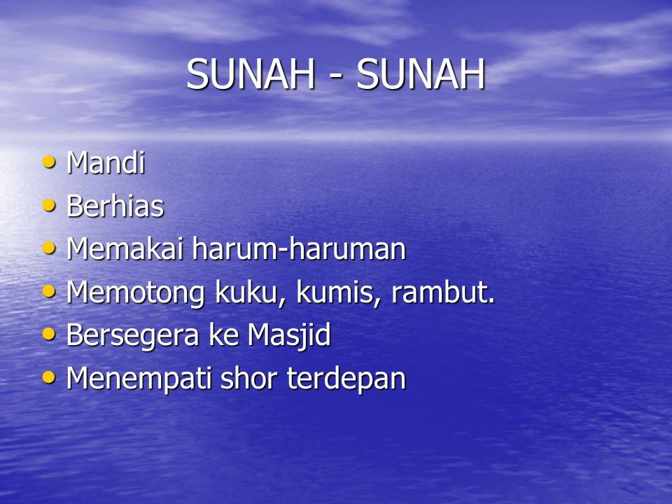 SUNAH - SUNAH Mandi Berhias Memakai harum-haruman