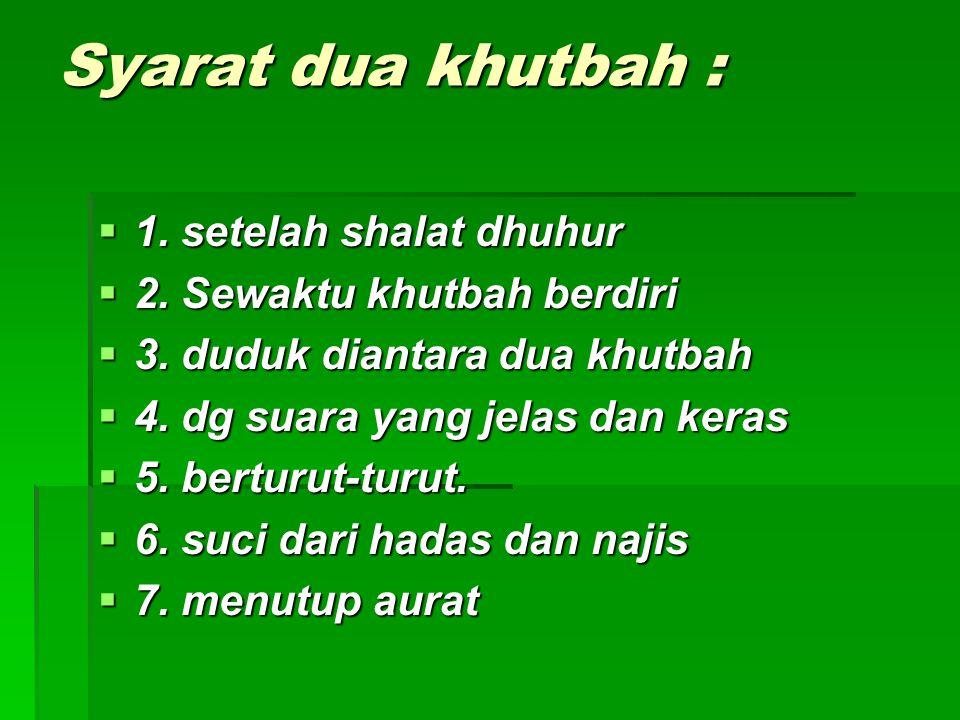 Syarat dua khutbah : 1. setelah shalat dhuhur