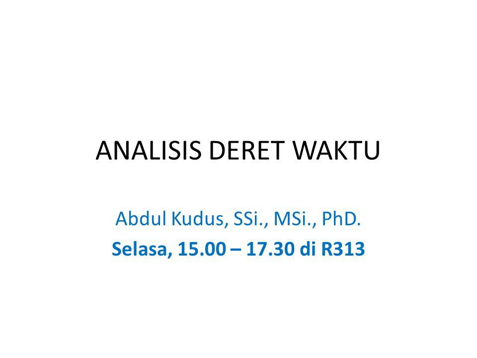 Abdul Kudus, SSi., MSi., PhD. Selasa, 15.00 – 17.30 di R313