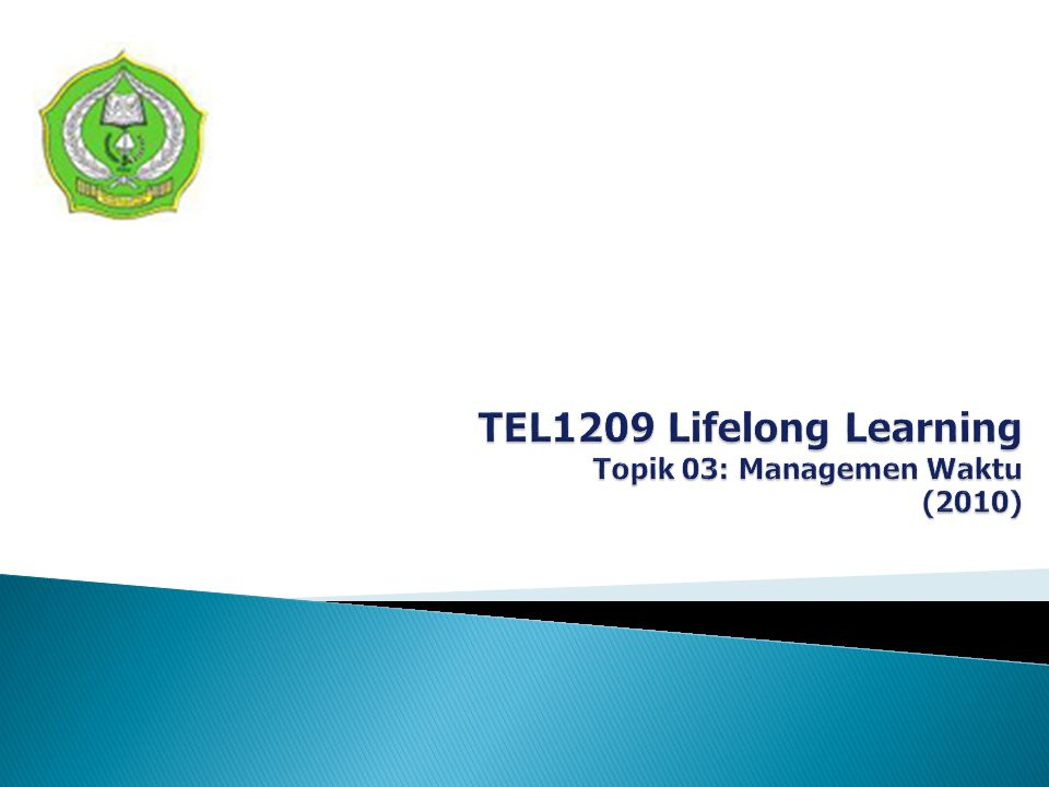 TEL1209 Lifelong Learning Topik 03: Managemen Waktu (2010)