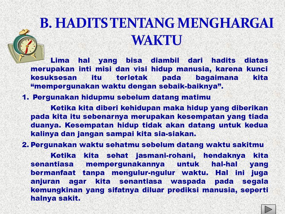 B. HADITS TENTANG MENGHARGAI WAKTU