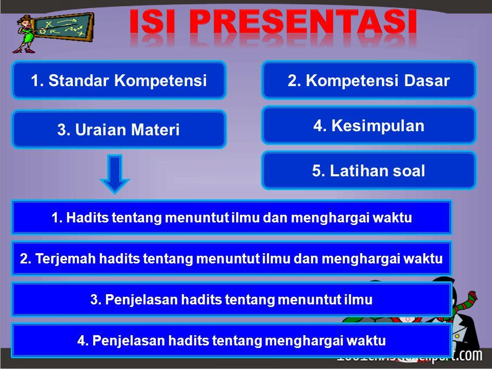 ISI PRESENTASI 1. Standar Kompetensi 2. Kompetensi Dasar 4. Kesimpulan