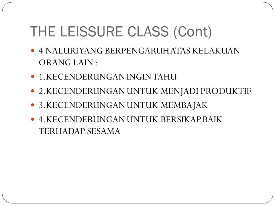 THE LEISSURE CLASS (Cont)