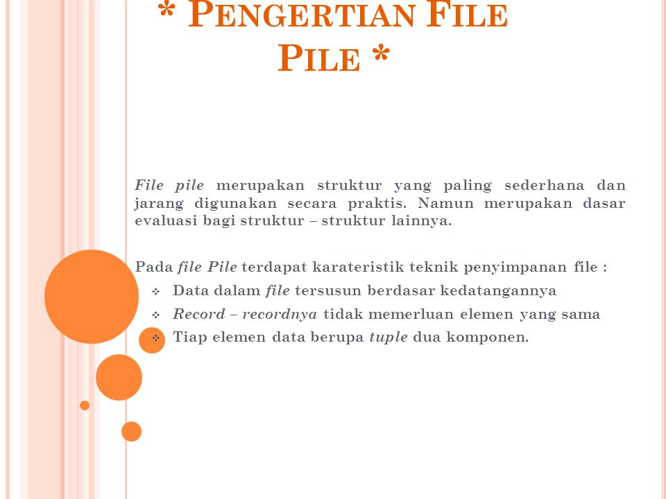 * Pengertian File Pile *