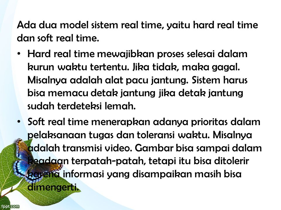 Ada dua model sistem real time, yaitu hard real time dan soft real time.