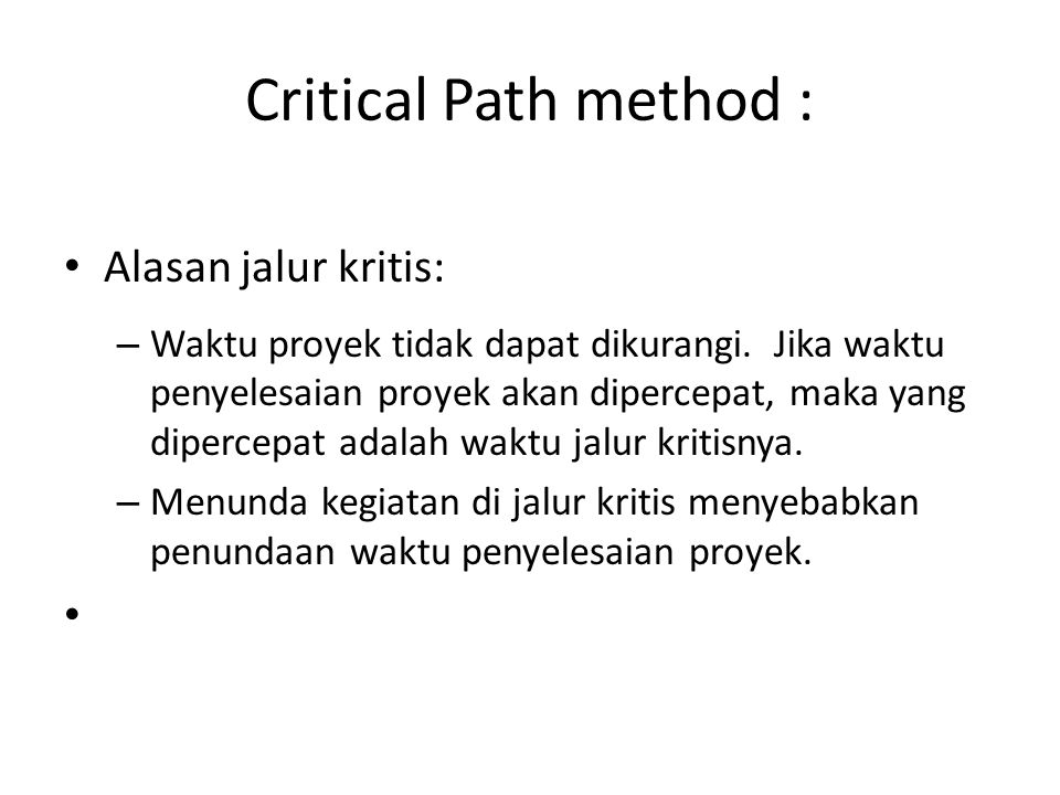 Critical Path method : Alasan jalur kritis: