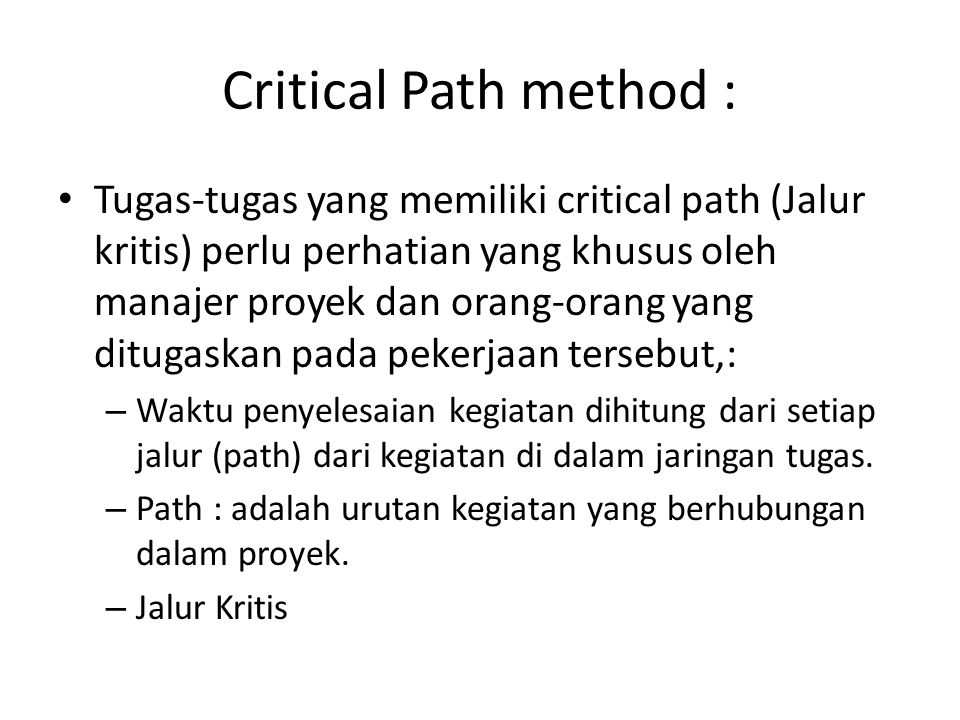 Critical Path method :