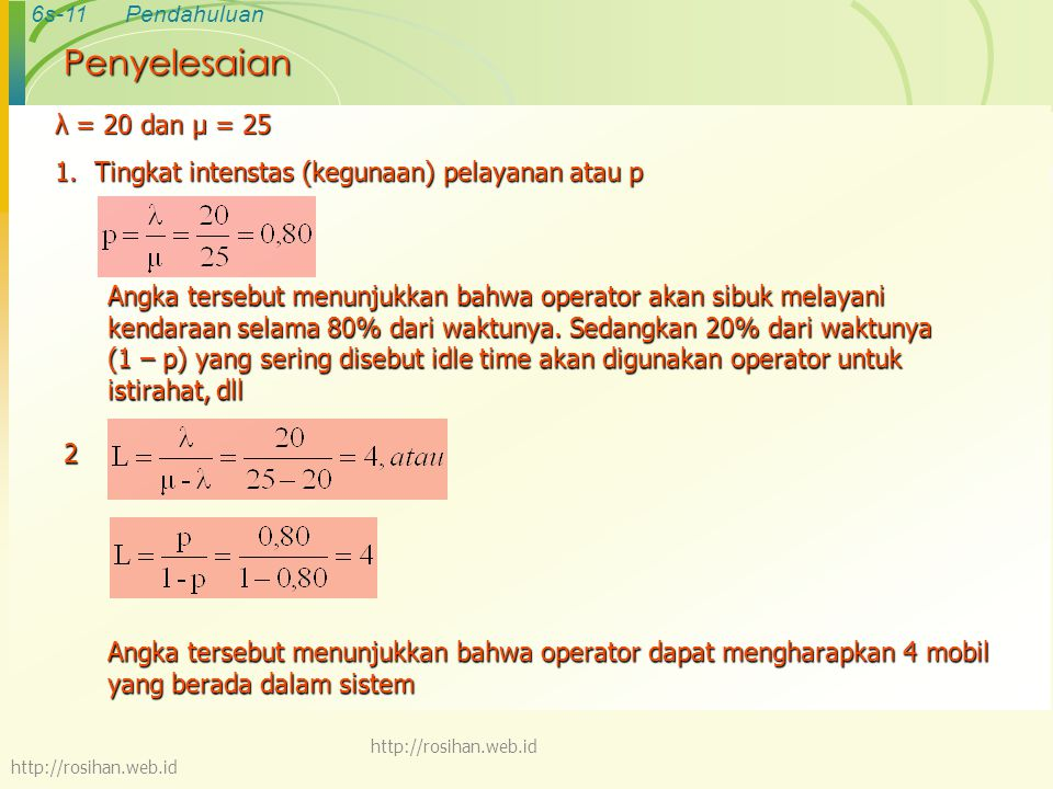 Penyelesaian λ = 20 dan µ = 25. Tingkat intenstas (kegunaan) pelayanan atau p.