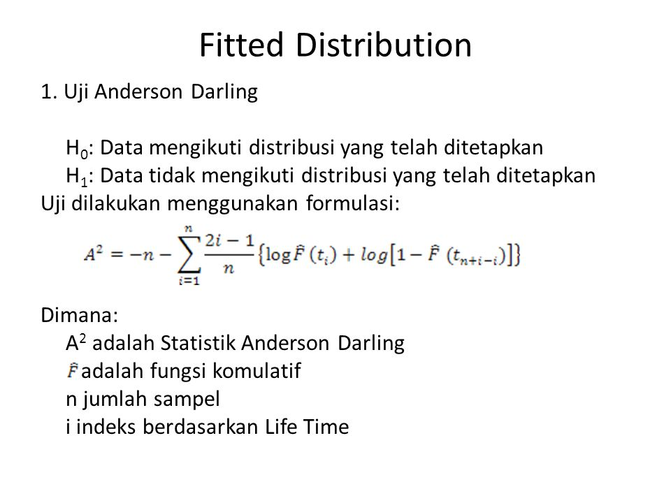 Fitted Distribution 1. Uji Anderson Darling