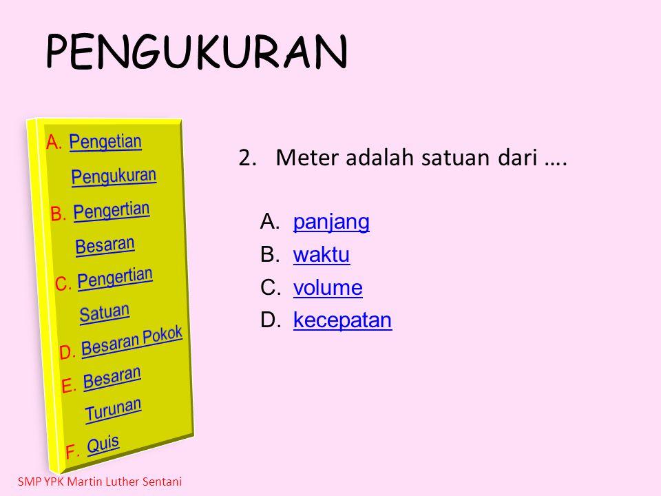 Meter adalah satuan dari ….