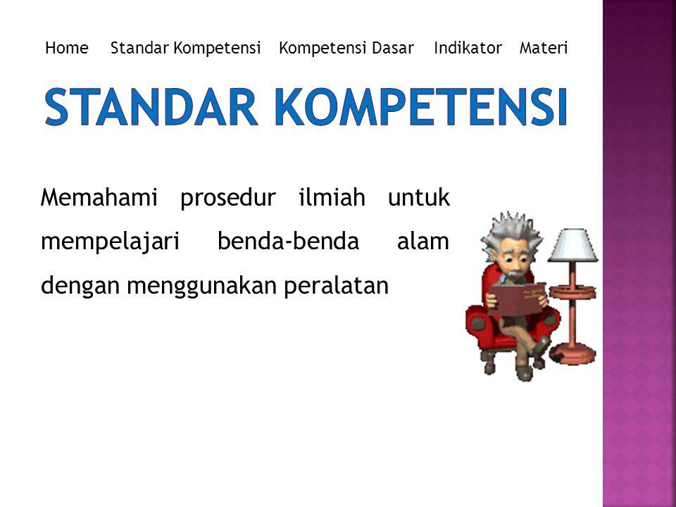 Home Standar Kompetensi. Kompetensi Dasar. Indikator. Materi. STANDAR KOMPETENSI.