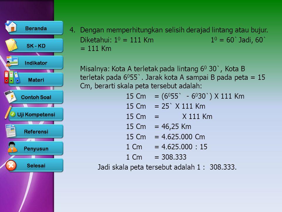 4. Dengan memperhitungkan selisih derajad lintang atau bujur