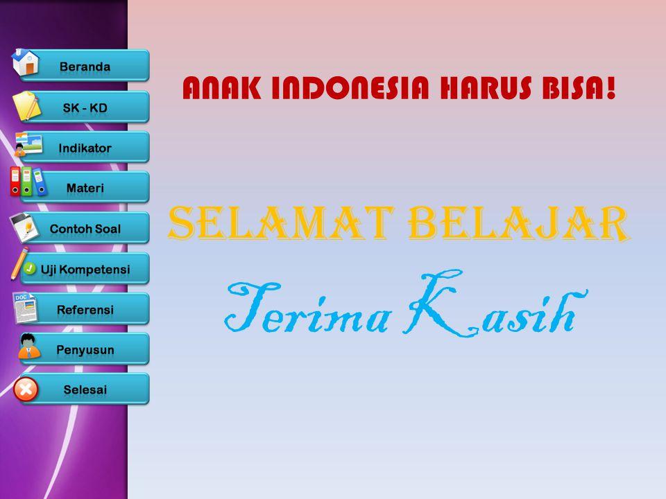 ANAK INDONESIA HARUS BISA!