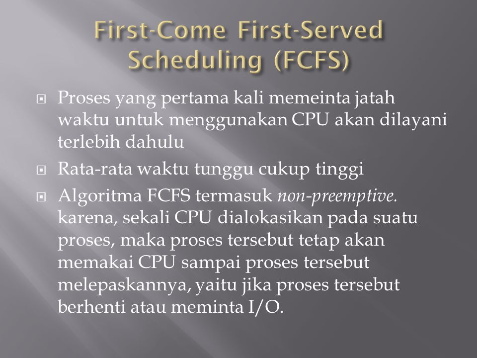 First-Come First-Served Scheduling (FCFS)