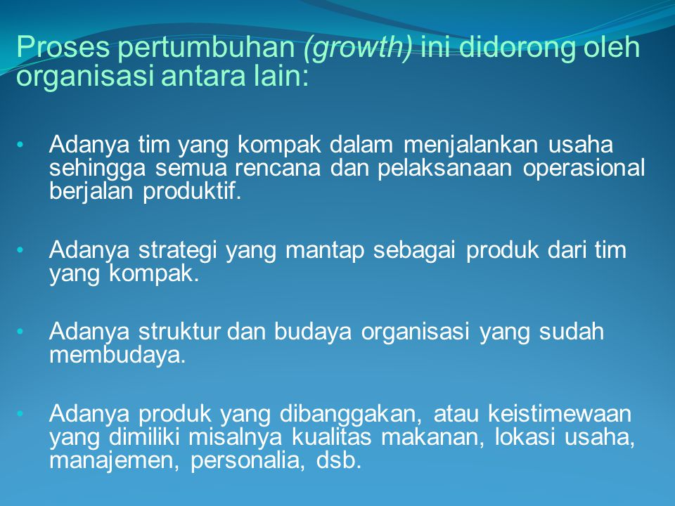 Proses pertumbuhan (growth) ini didorong oleh organisasi antara lain: