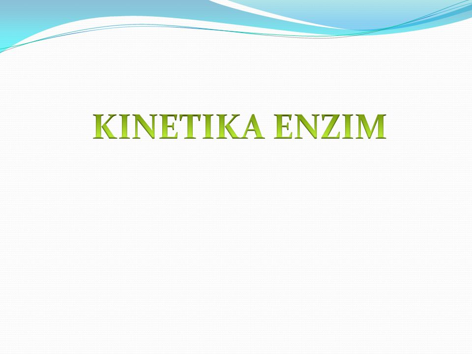 KINETIKA ENZIM