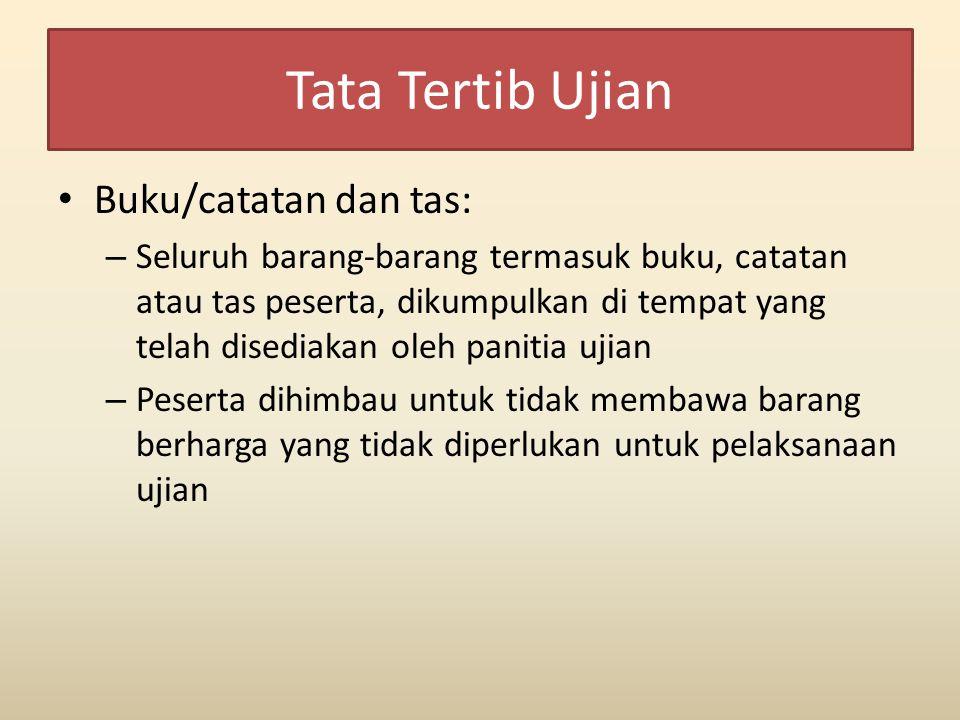 Tata Tertib Ujian Buku/catatan dan tas:
