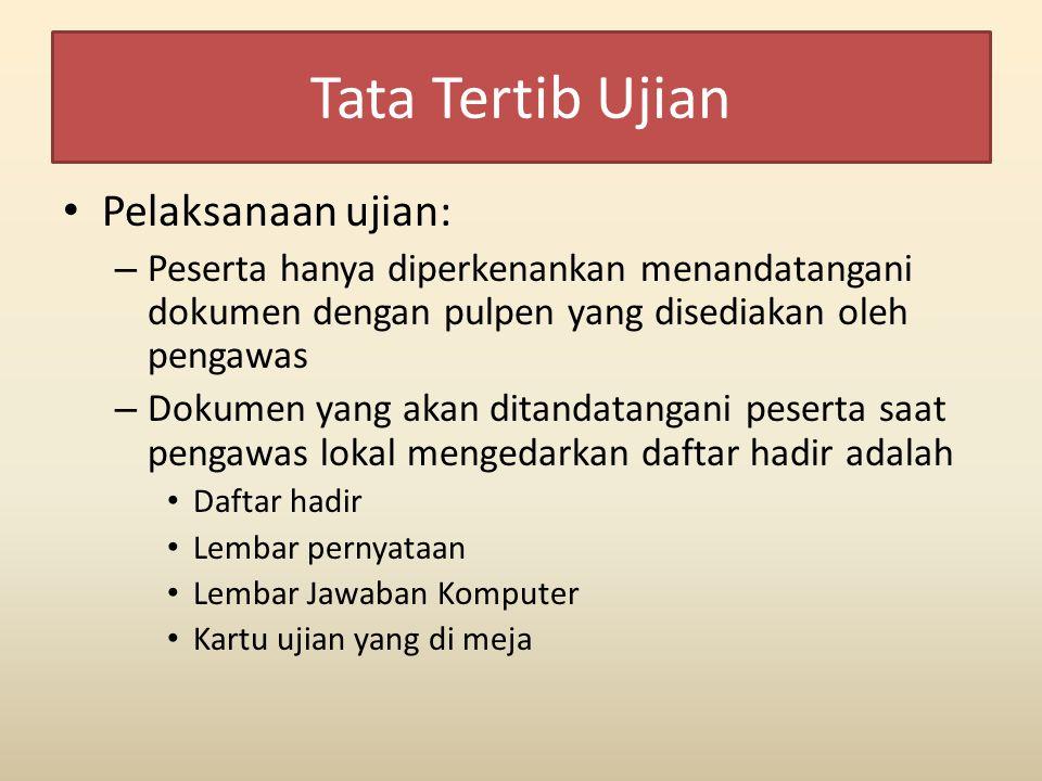Tata Tertib Ujian Pelaksanaan ujian: