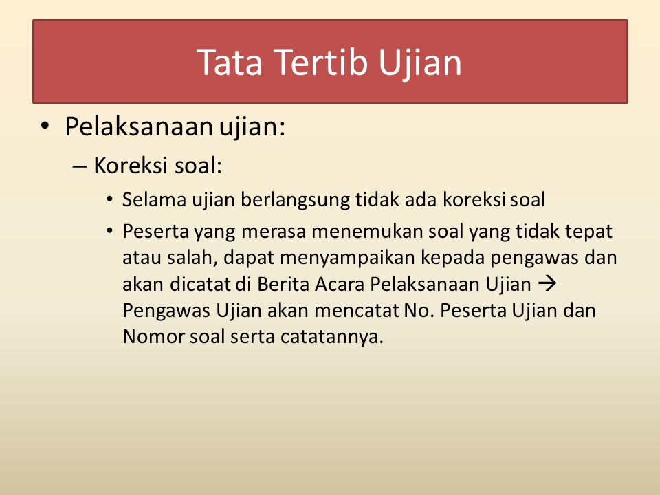 Tata Tertib Ujian Pelaksanaan ujian: Koreksi soal: