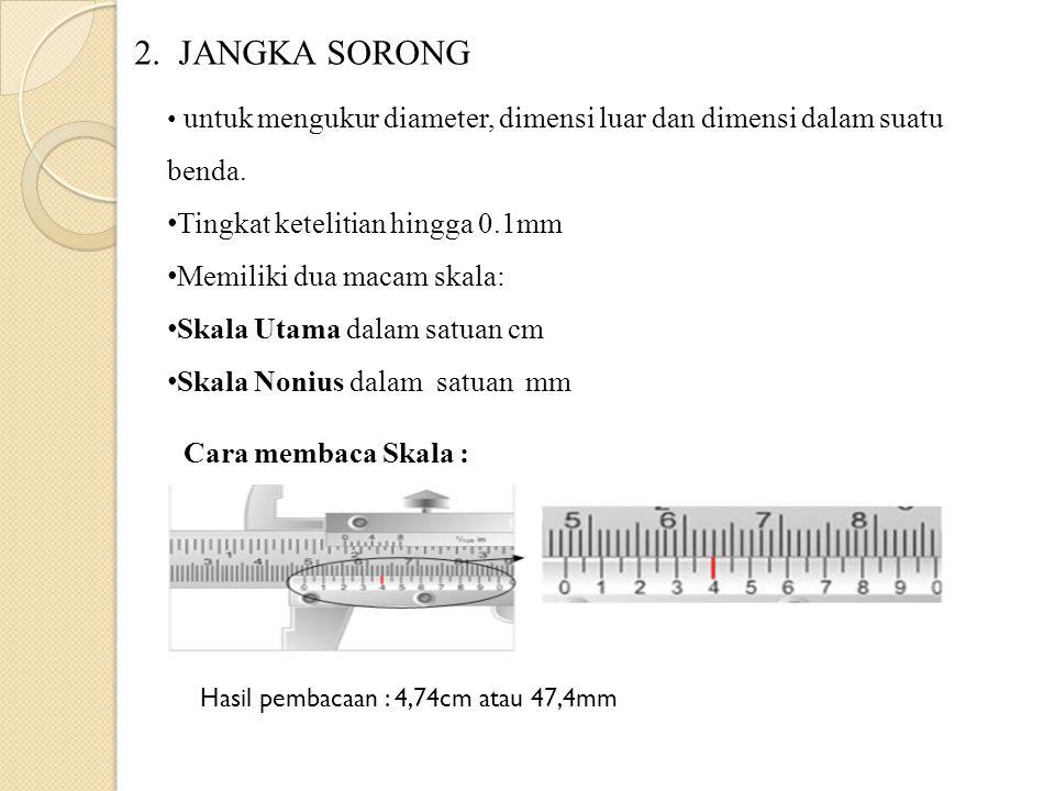 2. JANGKA SORONG Tingkat ketelitian hingga 0.1mm