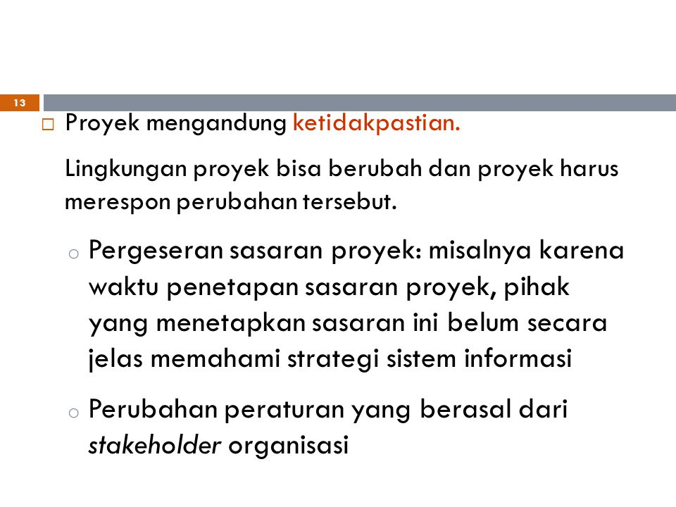 Perubahan peraturan yang berasal dari stakeholder organisasi