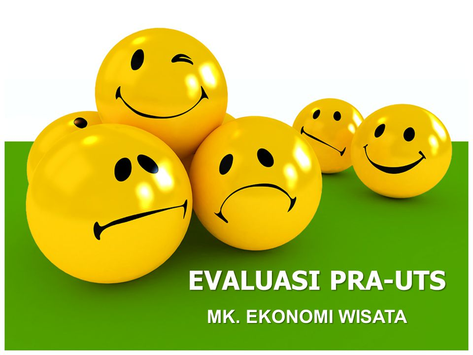 EVALUASI PRA-UTS MK. EKONOMI WISATA