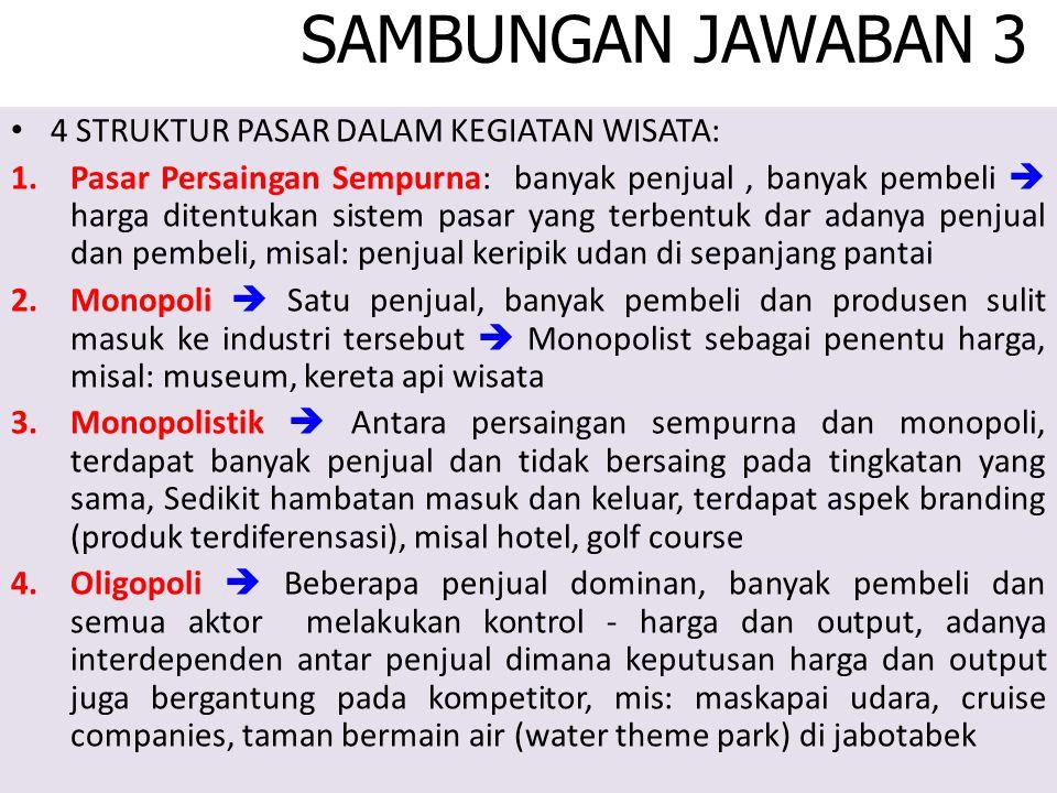 SAMBUNGAN JAWABAN 3 4 STRUKTUR PASAR DALAM KEGIATAN WISATA: