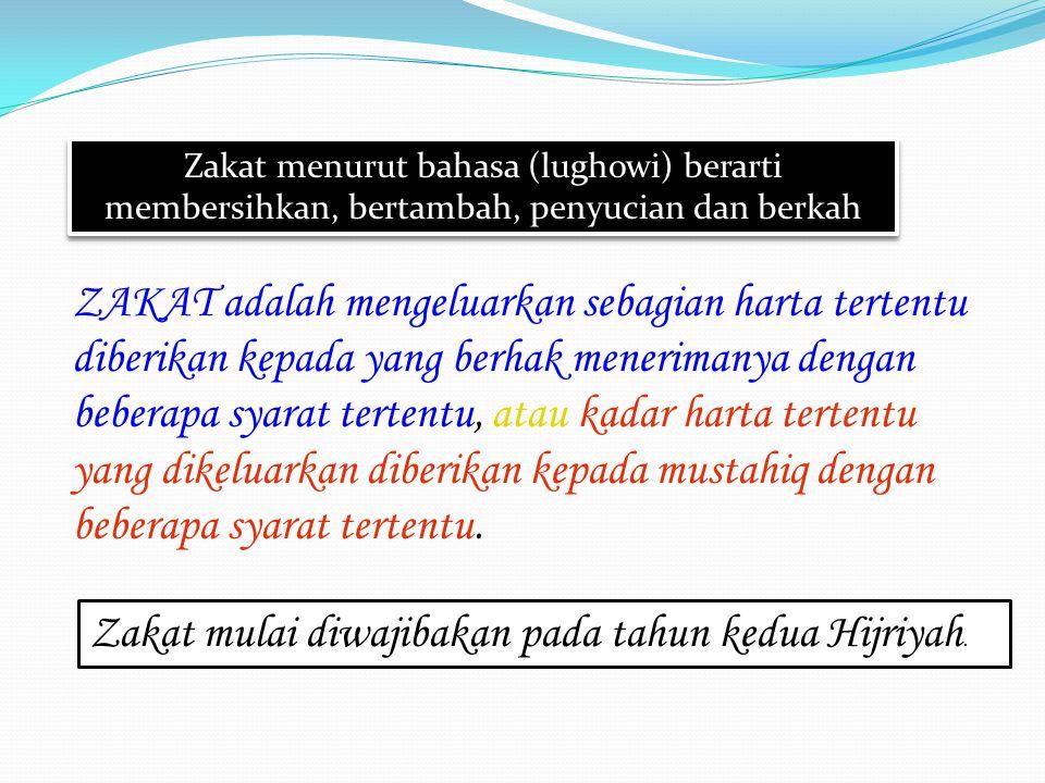 Zakat mulai diwajibakan pada tahun kedua Hijriyah.
