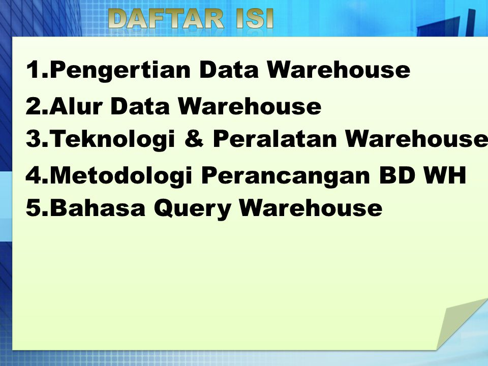 Daftar ISI 1.Pengertian Data Warehouse 2.Alur Data Warehouse