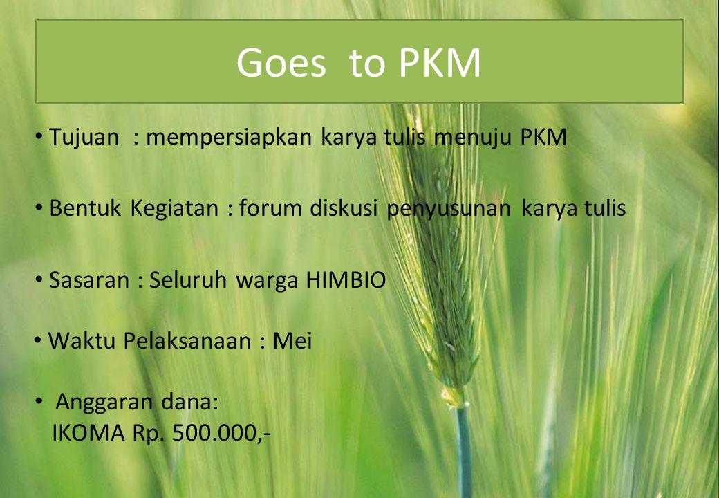 Goes to PKM Tujuan : mempersiapkan karya tulis menuju PKM