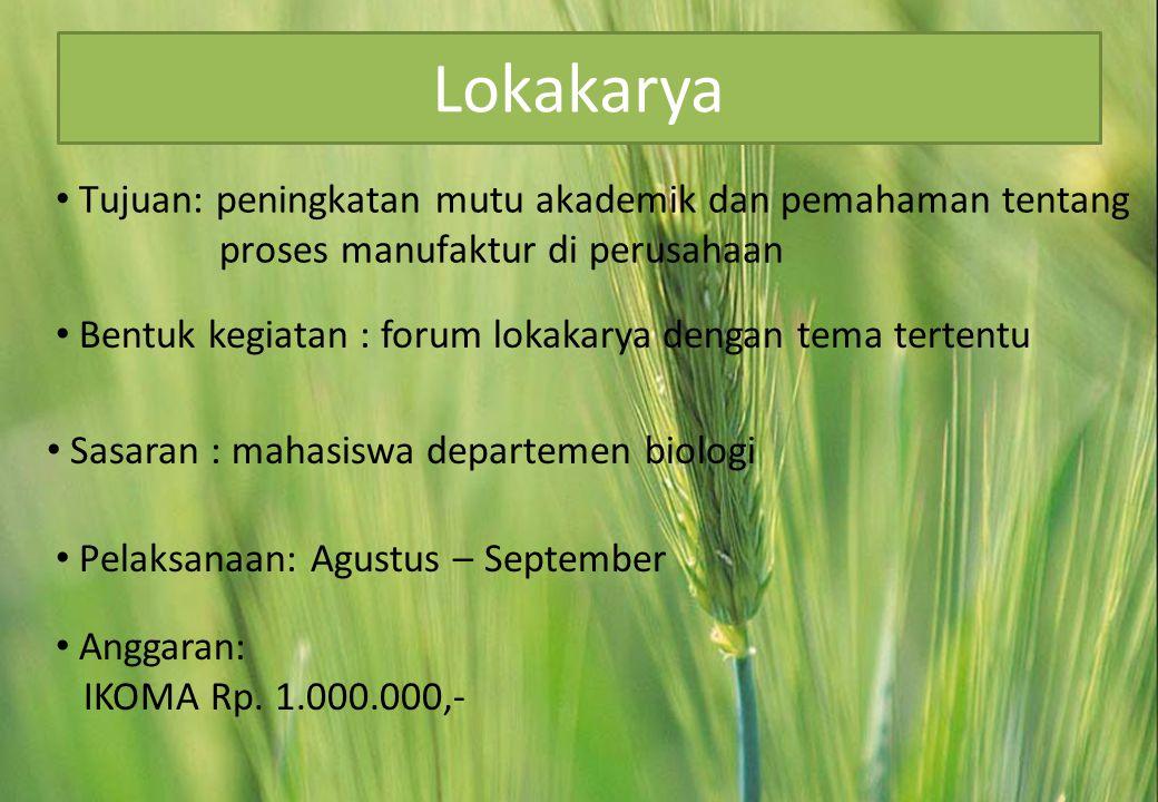 Lokakarya Tujuan: peningkatan mutu akademik dan pemahaman tentang proses manufaktur di perusahaan.
