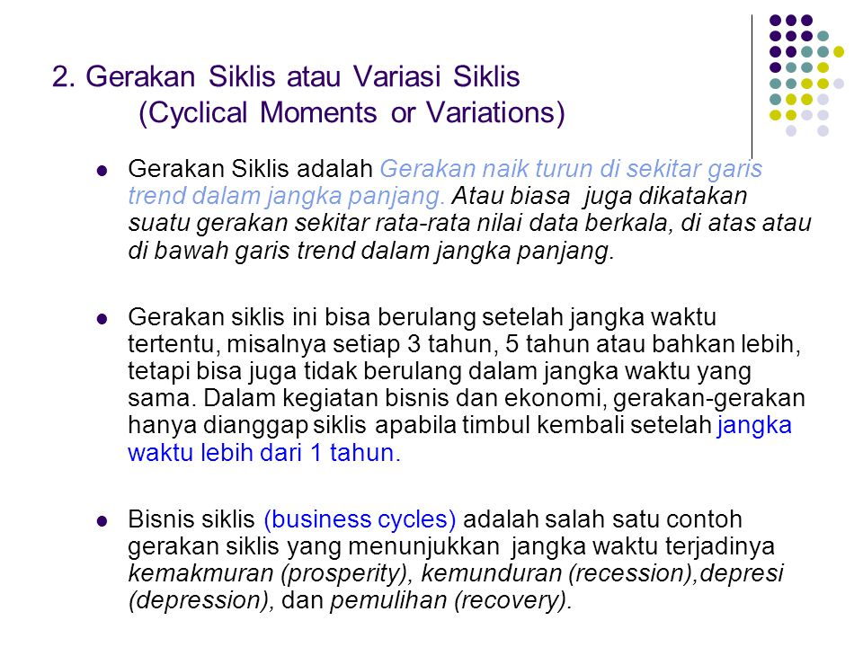 2. Gerakan Siklis atau Variasi Siklis (Cyclical Moments or Variations)